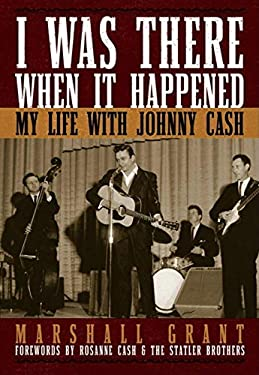 I Was There When It Happened: My Life with Johnny Cash 9781581825107