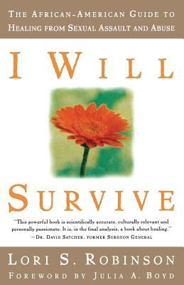 I Will Survive: The African-American Guide to Healing from Sexual Assault and Abuse 9781580050807