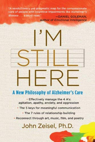 I'm Still Here: A New Philosophy of Alzheimer's Care 9781583333761