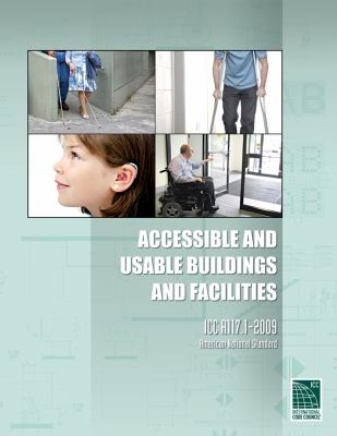 Accessible and Usable Buildings and Facilities: ICC A117.1-2009 9781580019187