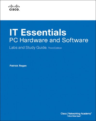 IT Essentials: PC Hardware and Software Labs and Study Guide 9781587131981