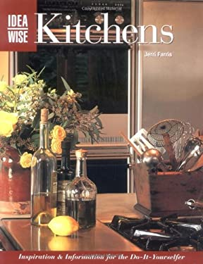 Ideawise: Kitchens: Inspiration & Information for the Do-It-Yourselfer 9781589231580