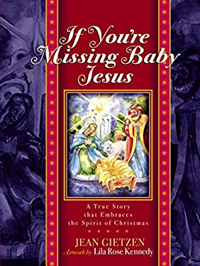 If You're Missing Baby Jesus: A True Story That Embraces the Spirit of Christmas 9781588600240
