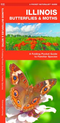 Illinois Butterflies & Moths: An Introduction to Familiar Species 9781583554272