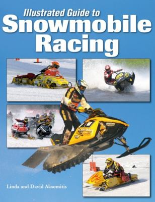 Illustrated Guide to Snowmobile Racing 9781583881705