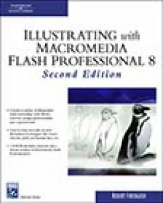 Illustrating with Macromedia Flash Professional 8 [With CDROM] 9781584504771