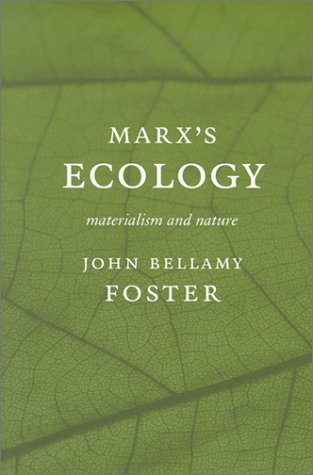 Marx S Ecology: Materialism and Nature 9781583670125