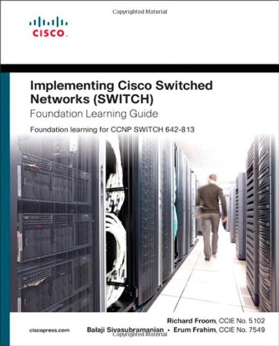 Implementing Cisco IP Switched Networks (SWITCH) Foundation Learning Guide 9781587058844