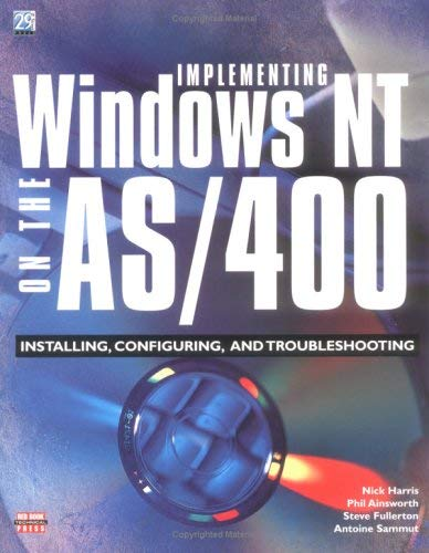 Implementing Windows NT on the AS/400: Installing Configuring and Troubleshooting 9781583040478