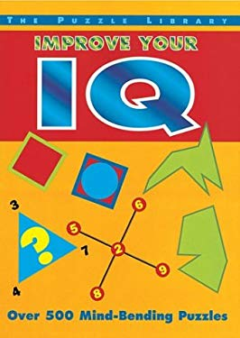 Improve Your IQ: Over 500 Mind-Bending Puzzles 9781586637613