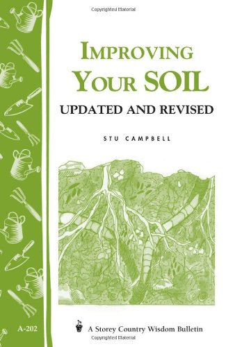 Improving Your Soil: Storey's Country Wisdom Bulletin A-202 9781580172233
