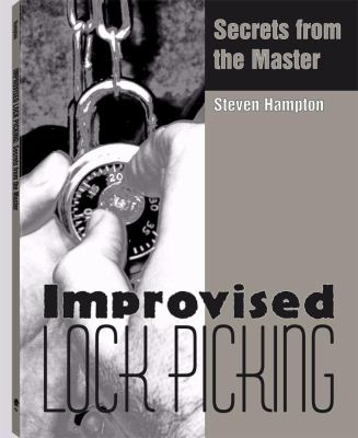 Improvised Lock Picking: Secrets from the Master 9781581603965