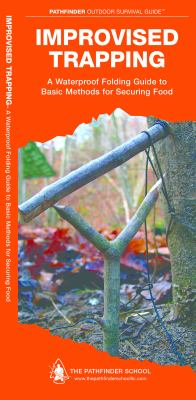 Improvised Trapping: A Waterproof Pocket Guide to Basic Methods for Securing Food