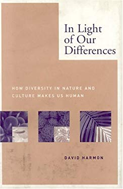 In Light of Our Differences: How Diversity in Nature and Culture Makes Us Human 9781588340665