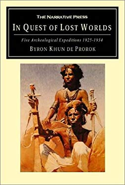 In Quest of Lost Worlds: Five Archeological Expeditions 1925-1934 9781589760486