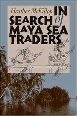 In Search of Maya Sea Traders 9781585444243
