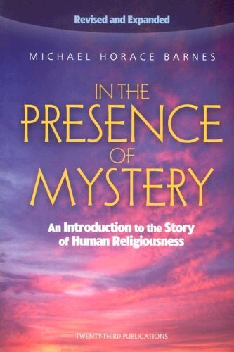 In the Presence of Mystery: An Introduction to the Story of Human Religiousness 9781585952595
