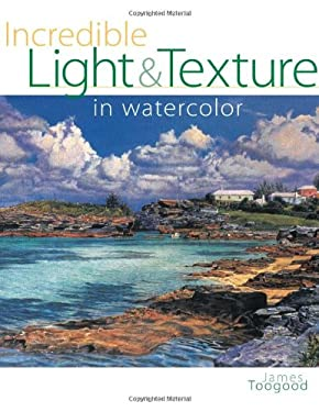 Incredible Light and Texture in Watercolor