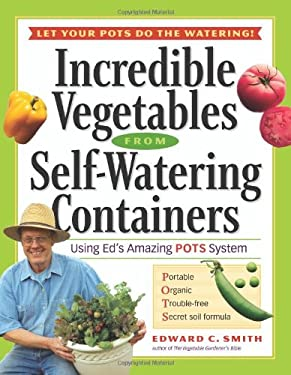 Incredible Vegetables from Self-Watering Containers 9781580175562