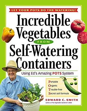 Incredible Vegetables from Self-Watering Containers 9781580175579