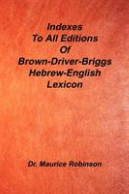 Indexes to All Editions of Bdb Hebrew English Lexicon 9781589603554