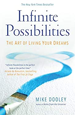 Infinite Possibilities: The Art of Living Your Dreams 9781582702322