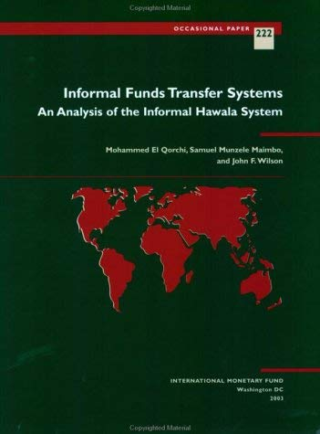 Informal Funds Transfer Systems: An Analysis of the Informal Hawala System 9781589062269