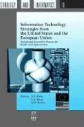 Information Technology Strategies from the United States and the European Union: Transferring Research to Practice for Health Care Improvement 9781586030544