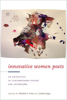 Innovative Women Poets: An Anthology of Contemporary Poetry and Interviews 9781587295072