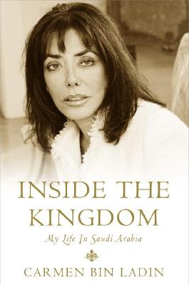 Inside the Kingdom: My Life in Saudi Arabia 9781586217372