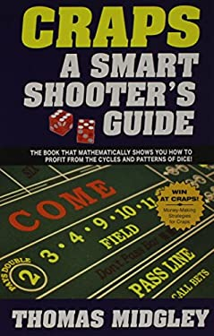 Craps: A Smart Shooter's Guide 9781580422826