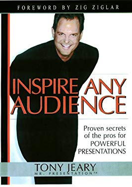 Inspire Any Audience: Proven Secrets of the Pros for Powerful Presentations 9781589190269