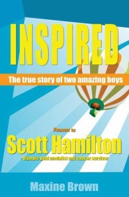 Inspired: The True Story of Two Amazing Boys 9781585011025