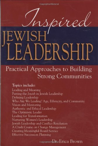 Inspired Jewish Leadership: Practical Approaches to Building Strong Communities 9781580233613