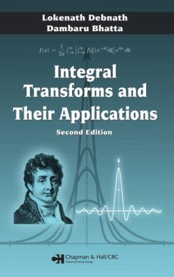 Integral Transforms and Their Applications 9781584885757