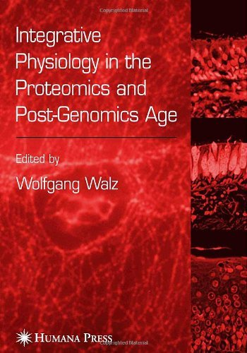 Integrative Physiology in the Proteomics/ Post-Genomics Age 9781588293152