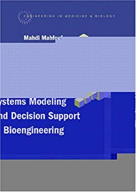 Intelligent Systems Modeling and Decision Support in Bioengineering 9781580539982