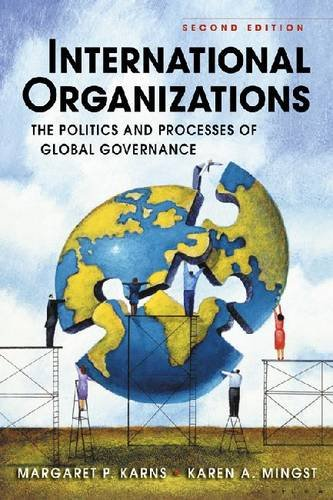 International Organizations: The Politics and Processes of Global Governance 9781588266989