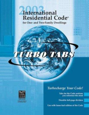International Residential Code for One- And Two-Family Dwellings: Turbo Tabs 9781580011723