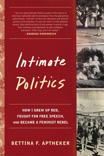 Intimate Politics: How I Grew Up Red, Fought for Free Speech, and Became a Feminist Rebel 9781580051606