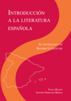 Introduccione a la Literatura Espanol: An Anthology of Spanish Literature 9781585101177