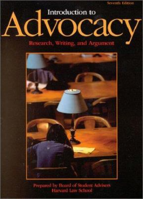 Introduction to Advocacy: Research, Writing and Argument 9781587784194