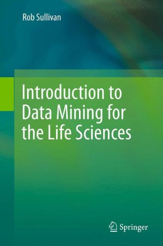 Introduction to Data Mining for the Life Sciences 9781588299420