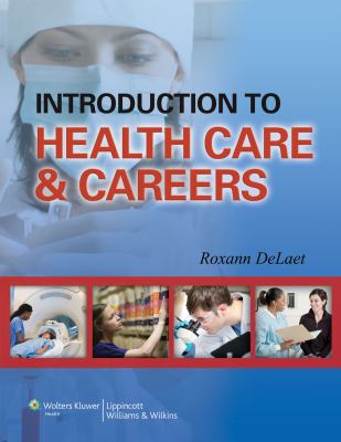 Introduction to Health Care & Careers 9781582559001