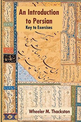 Introduction to Persian, Revised Fourth Edition, Key to Exercises 9781588140548