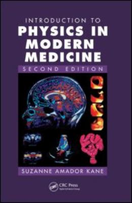 Introduction to Physics in Modern Medicine 9781584889434