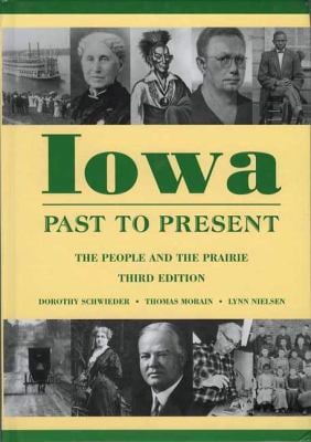 Iowa Past to Present: The People and the Prairie 9781587295515