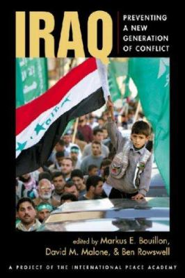 Iraq: Preventing a New Generation of Conflict 9781588265043