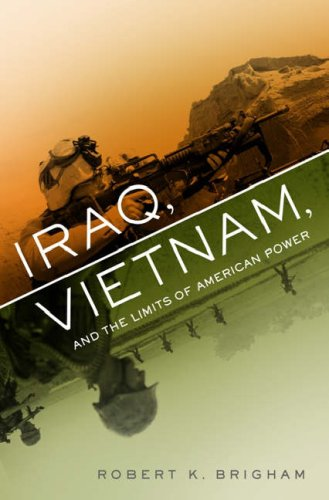 Iraq, Vietnam, and the Limits of American Power 9781586484996
