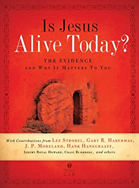 Is Jesus Alive Today?: The Evidence and Why It Matters to You 9781586404963